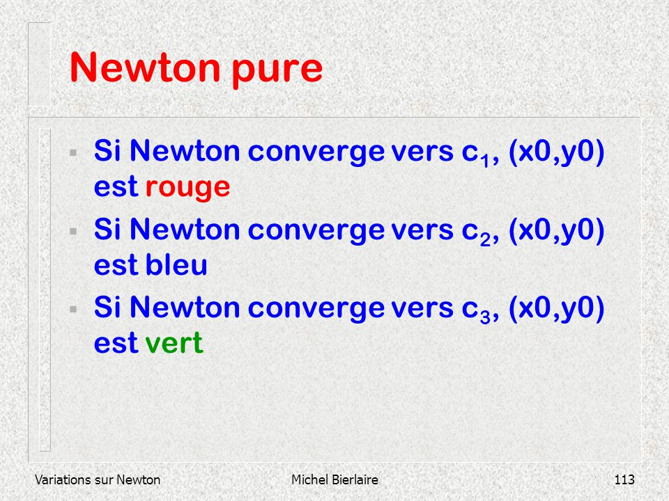 Newton pure Si Newton converge vers c1, (x0,y0) est rouge