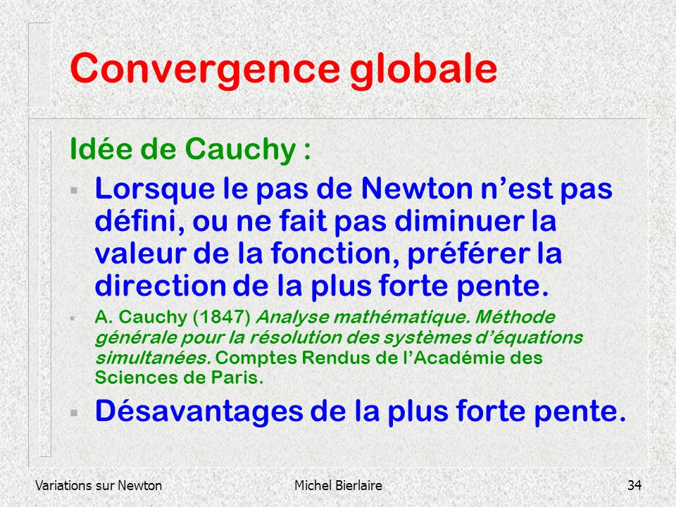 Convergence globale Idée de Cauchy :