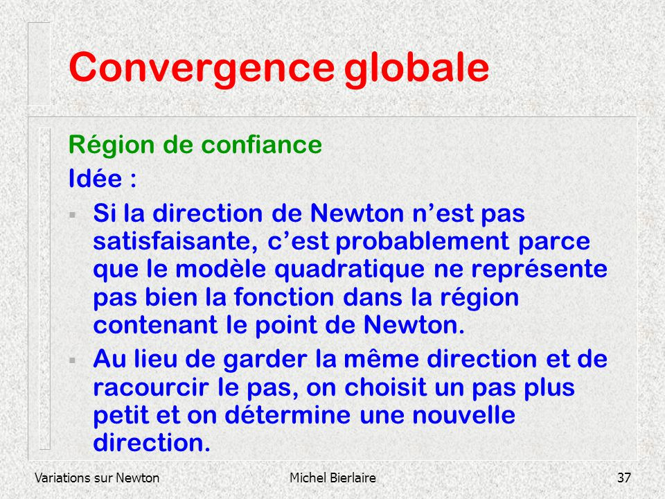Convergence globale Région de confiance Idée :