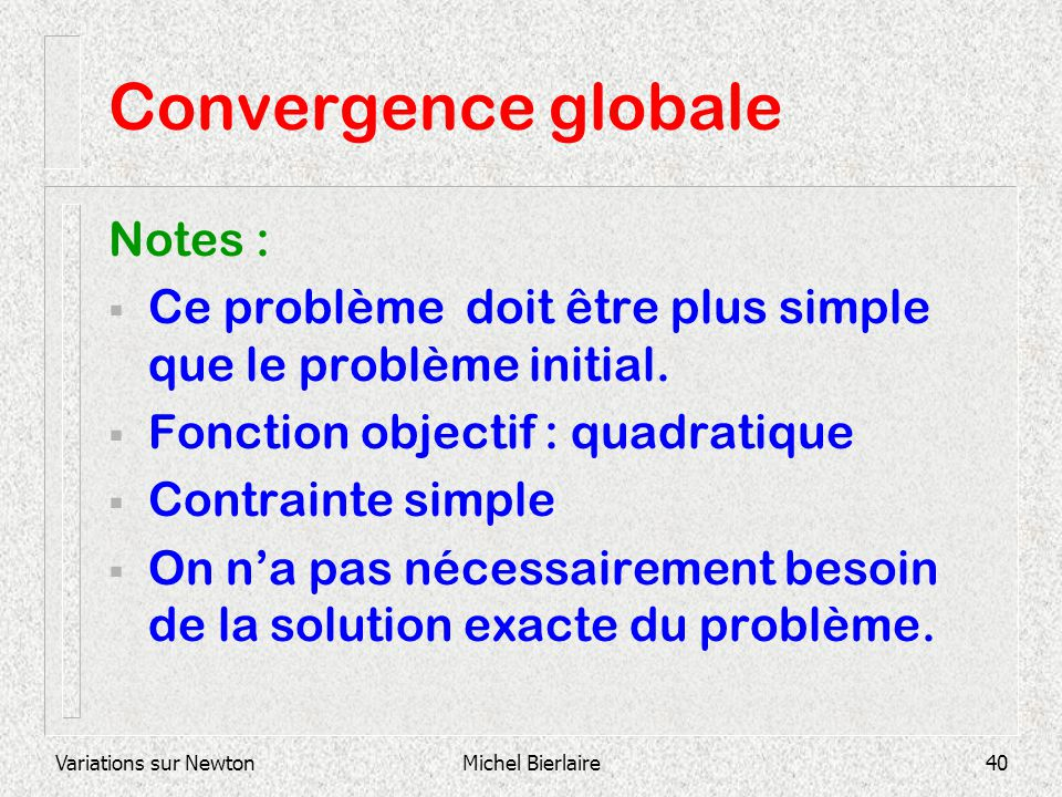 Convergence globale Notes :