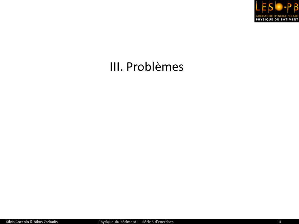 III. Problèmes Silvia Coccolo & Nikos Zarkadis