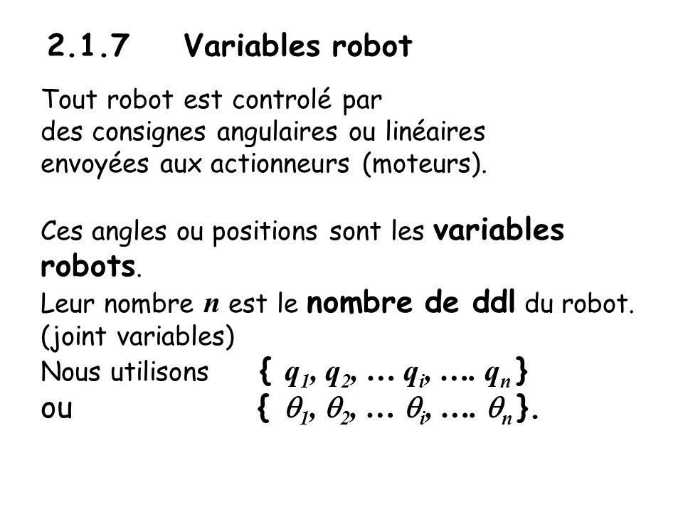 2.1.7 Variables robot ou { q1, q2, … qi, …. qn }.