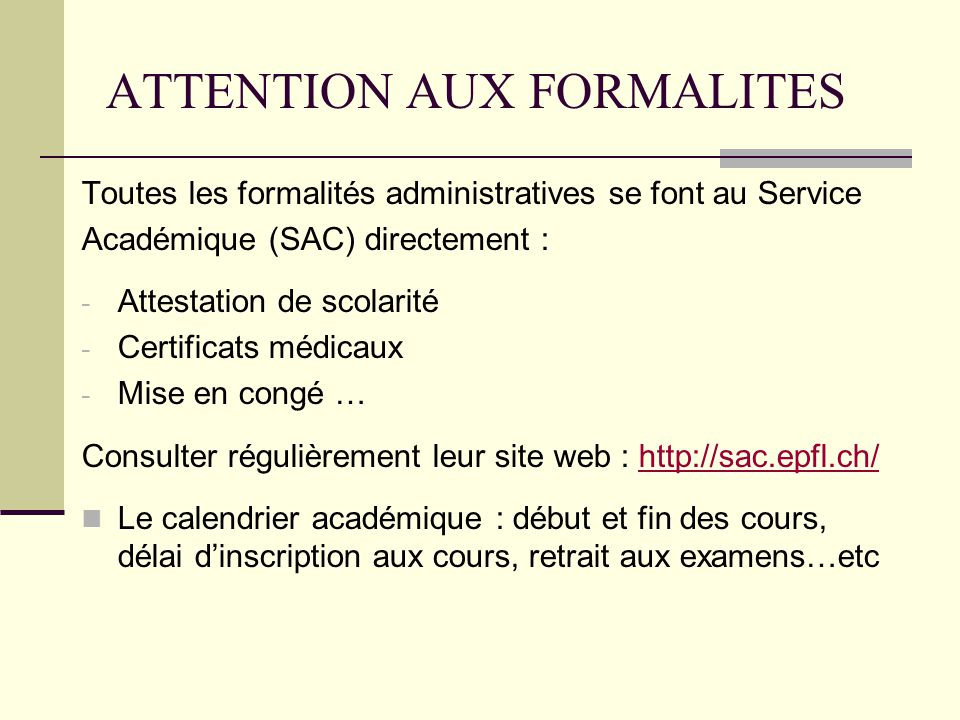 ATTENTION AUX FORMALITES