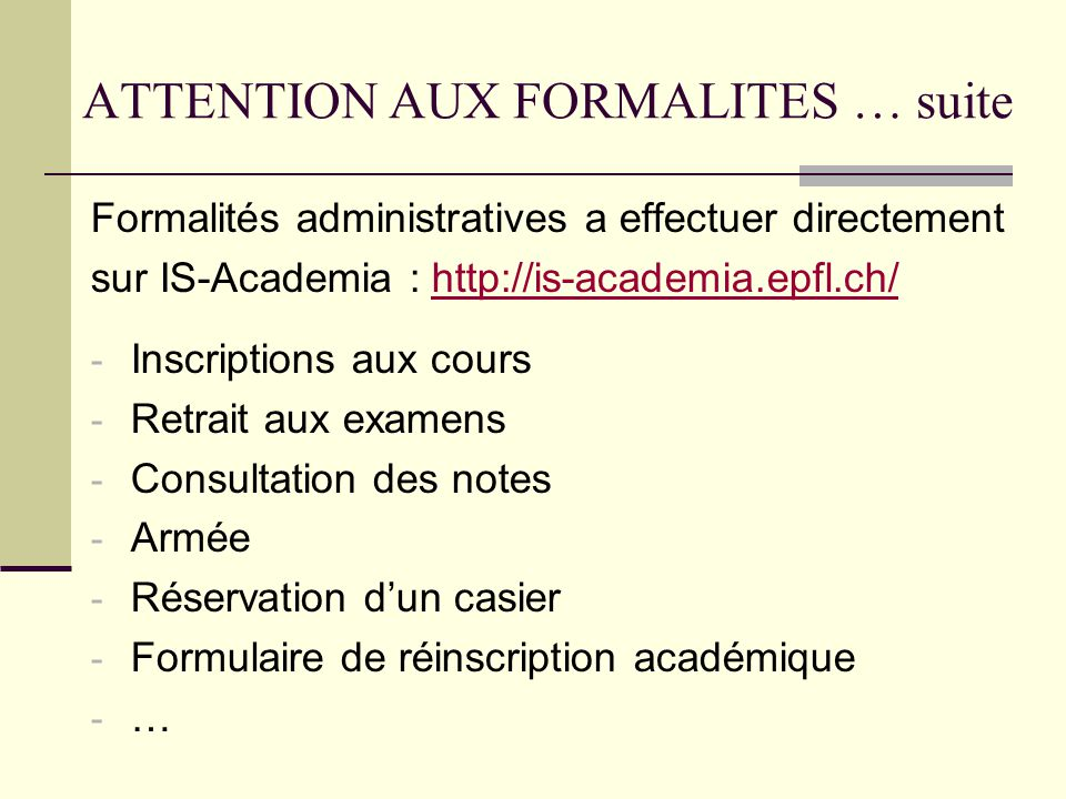 ATTENTION AUX FORMALITES … suite
