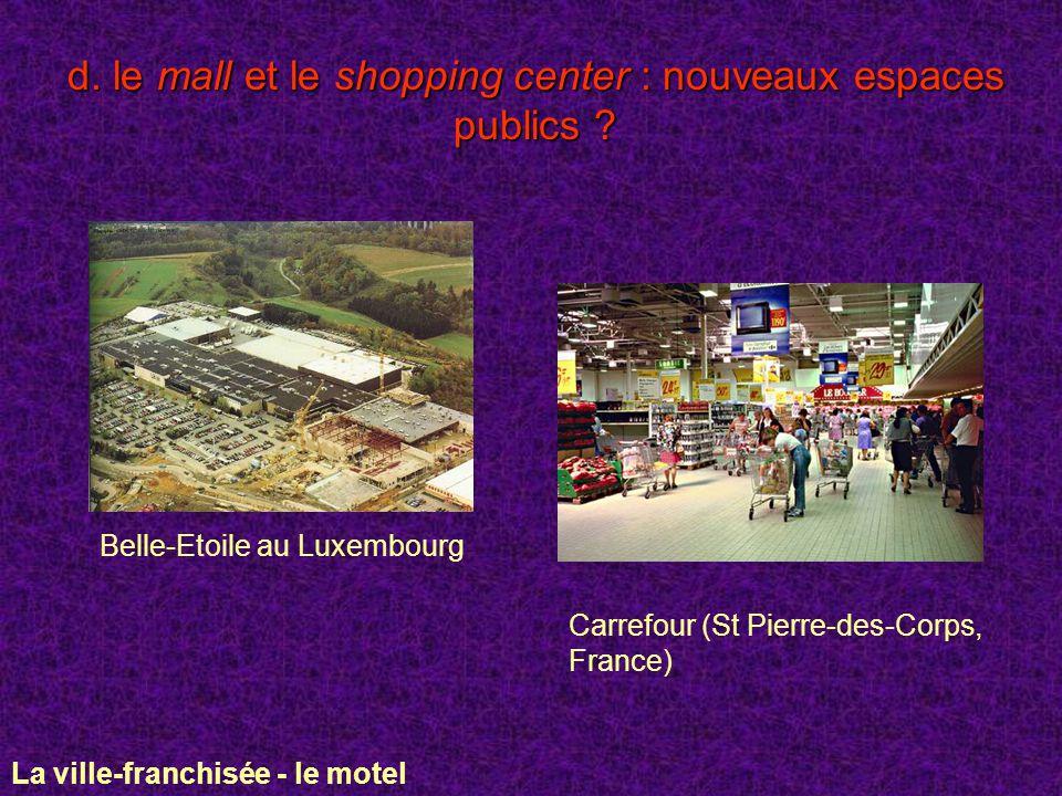 d. le mall et le shopping center : nouveaux espaces publics