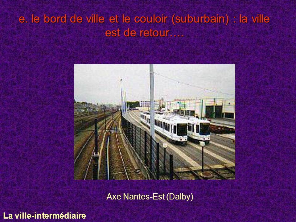 e. le bord de ville et le couloir (suburbain) : la ville est de retour….