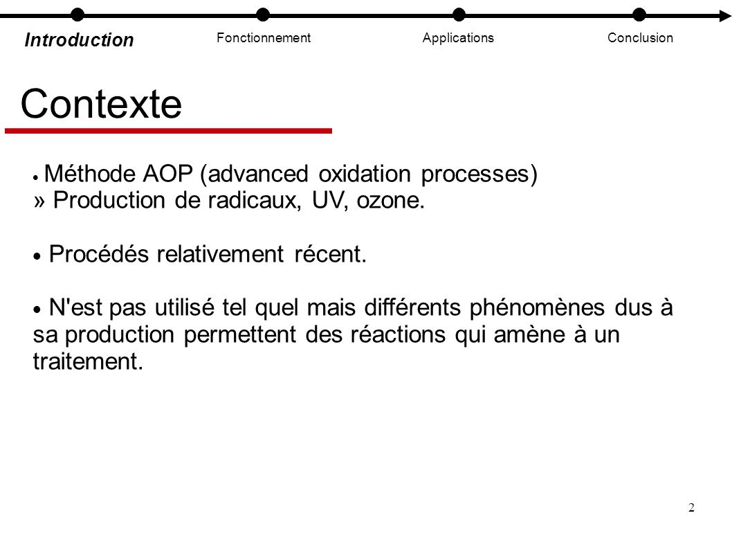 Contexte » Production de radicaux, UV, ozone.