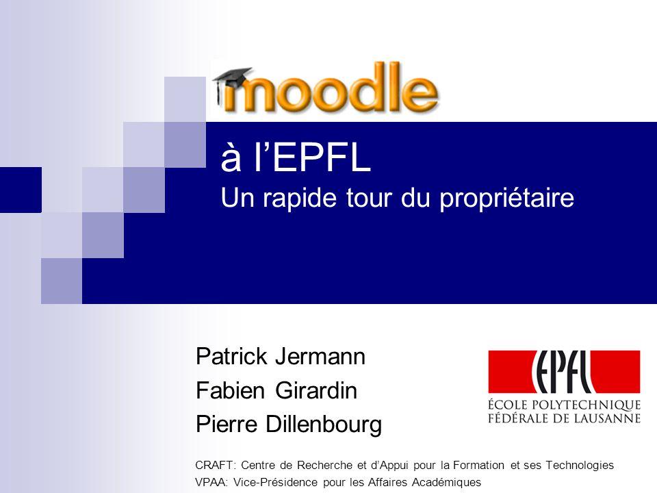 à l'EPFL Un rapide tour du propriétaire