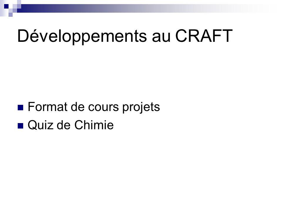 Développements au CRAFT