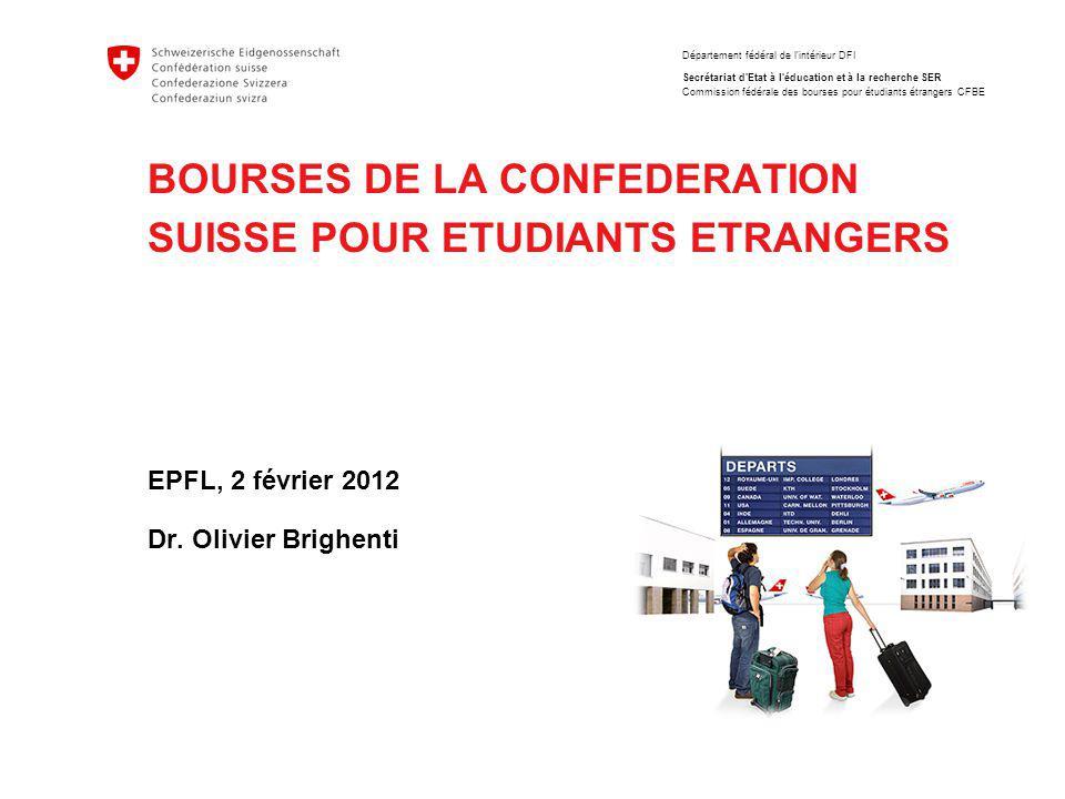 BOURSES DE LA CONFEDERATION SUISSE POUR ETUDIANTS ETRANGERS EPFL, 2 février 2012 Dr.