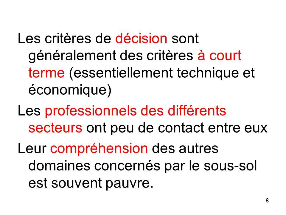 Les critères de décision sont généralement des critères à court terme (essentiellement technique et économique)