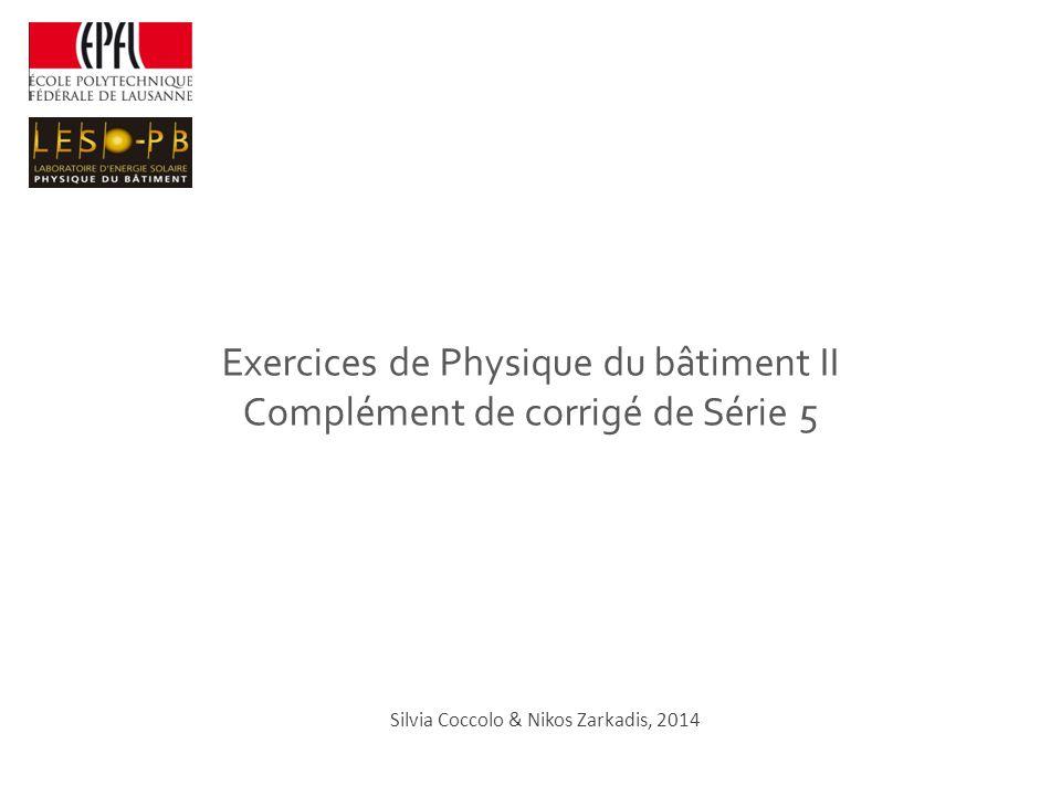 Exercices de Physique du bâtiment II Complément de corrigé de Série 5