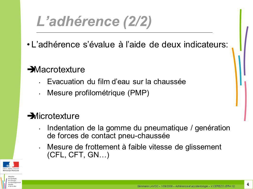 L'adhérence (2/2) L'adhérence s'évalue à l'aide de deux indicateurs: