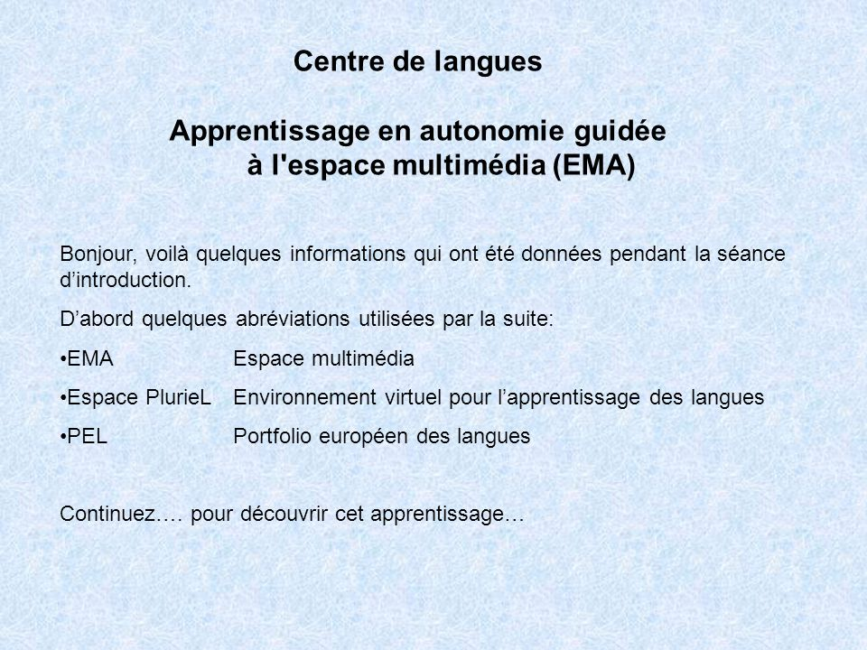 Apprentissage en autonomie guidée à l espace multimédia (EMA)