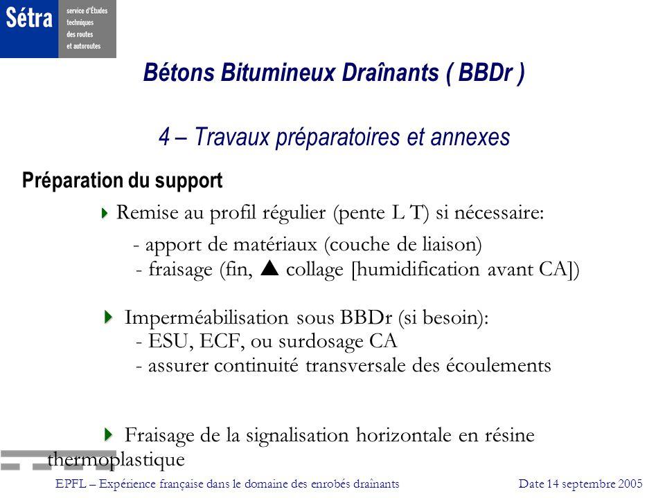 Bétons Bitumineux Draînants ( BBDr ) 4 – Travaux préparatoires et annexes
