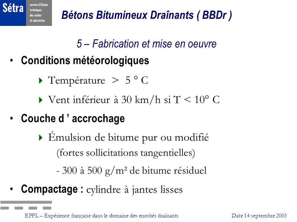 Bétons Bitumineux Draînants ( BBDr ) 5 – Fabrication et mise en oeuvre