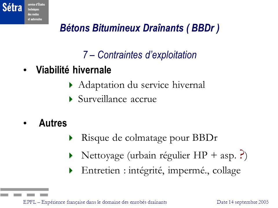 Bétons Bitumineux Draînants ( BBDr ) 7 – Contraintes d'exploitation