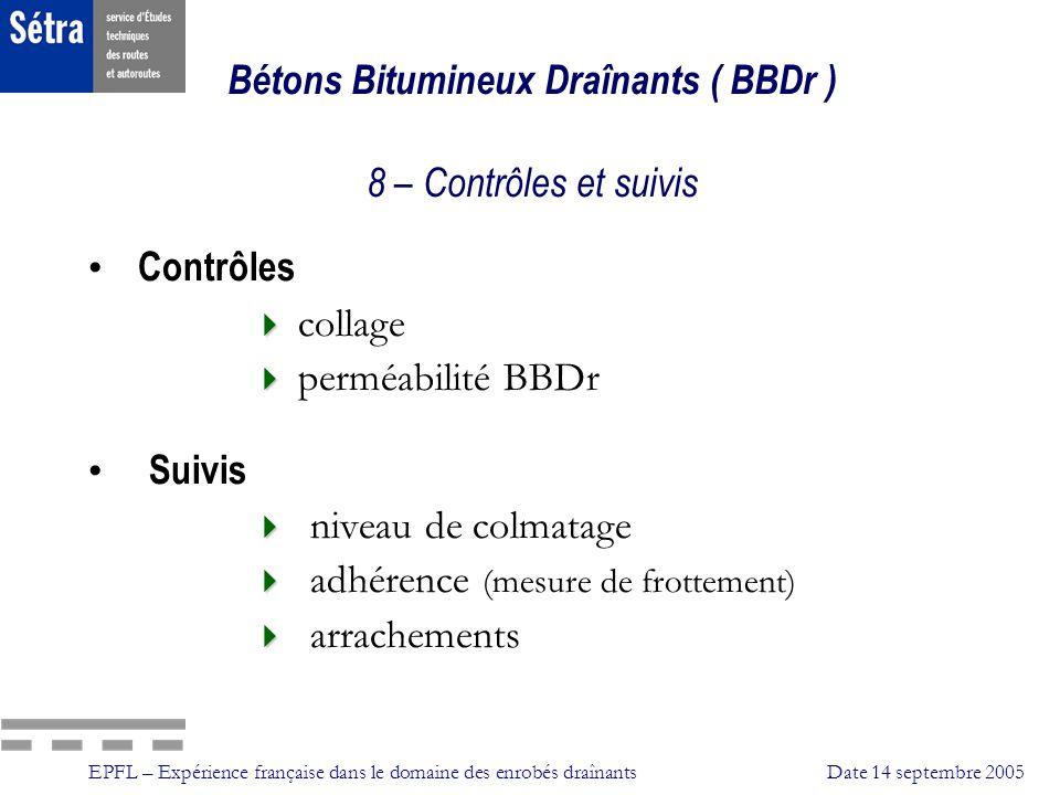 Bétons Bitumineux Draînants ( BBDr ) 8 – Contrôles et suivis