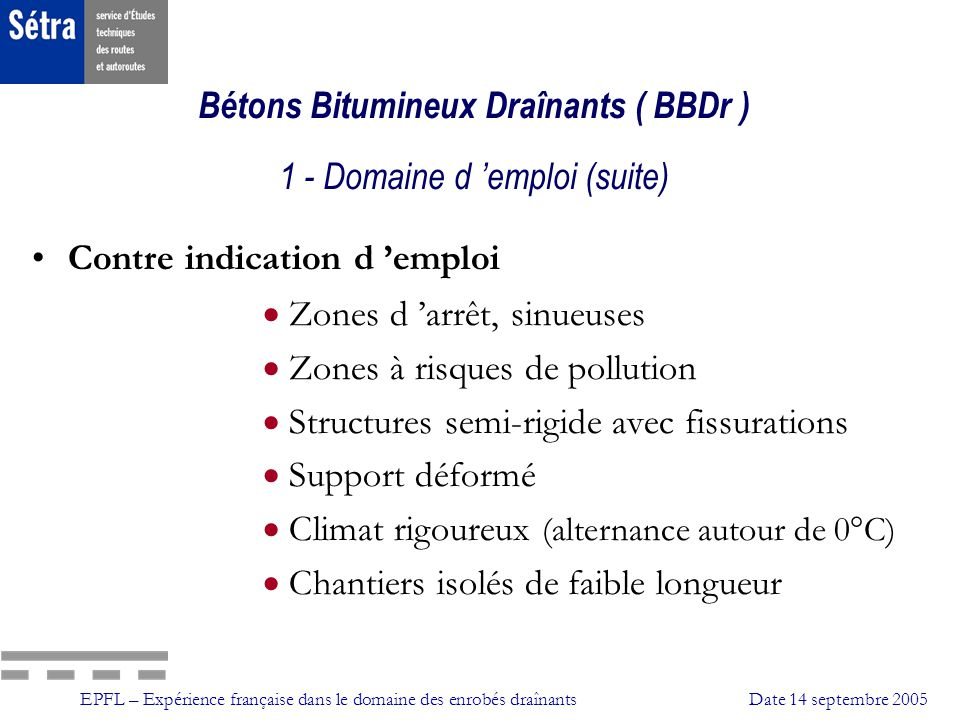 Bétons Bitumineux Draînants ( BBDr ) 1 - Domaine d 'emploi (suite)