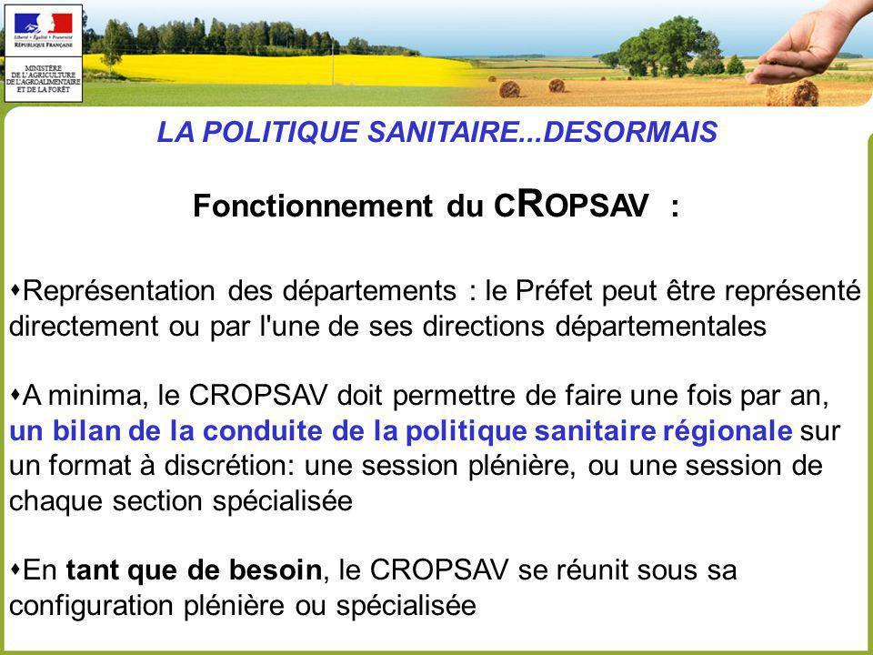 LA POLITIQUE SANITAIRE...DESORMAIS Fonctionnement du CROPSAV :
