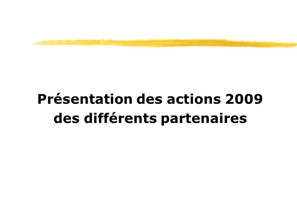 Présentation des actions 2009 des différents partenaires