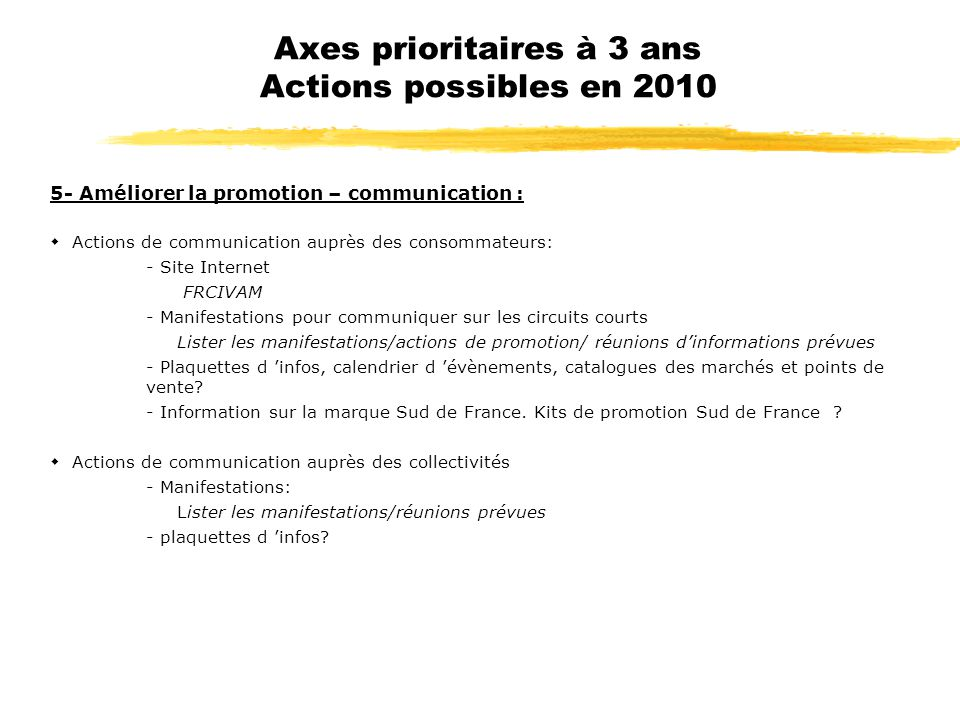 Axes prioritaires à 3 ans Actions possibles en 2010