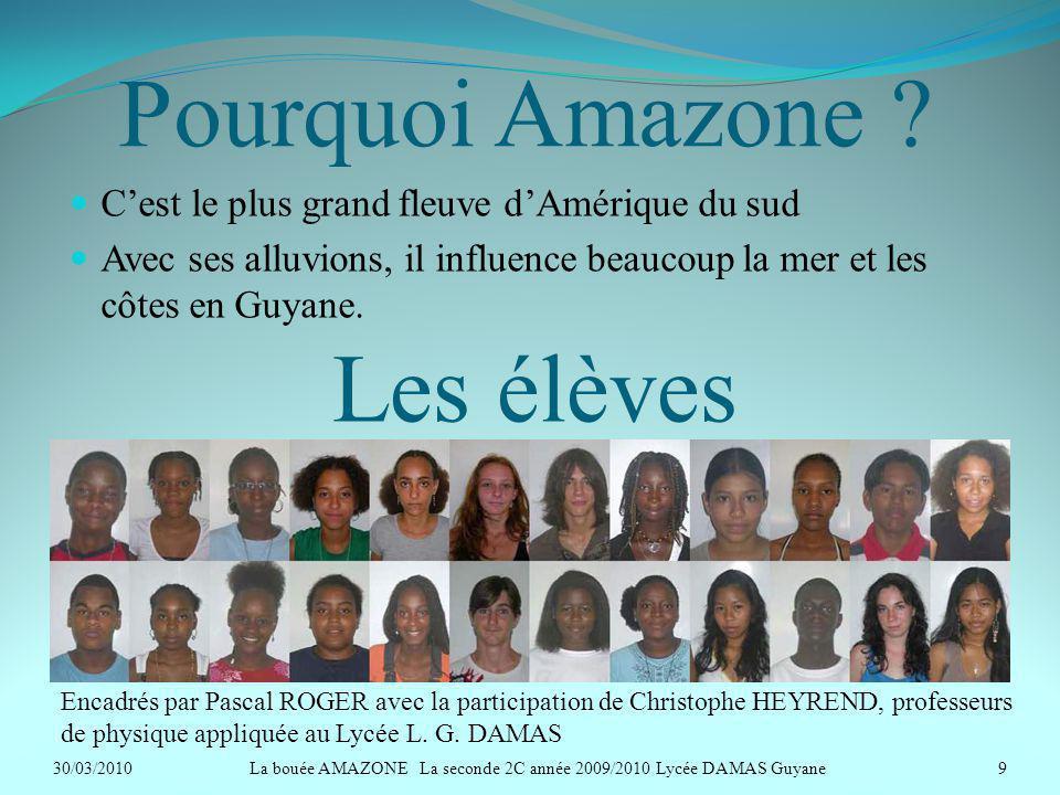 La bouée AMAZONE La seconde 2C année 2009/2010 Lycée DAMAS Guyane