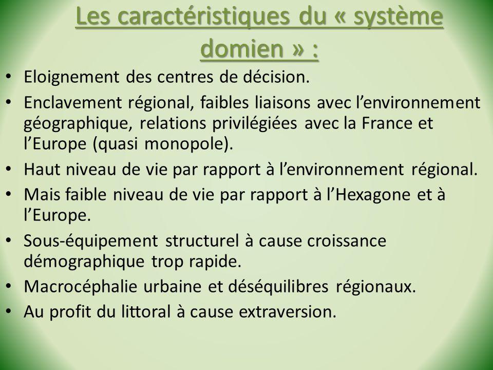 Les caractéristiques du « système domien » :