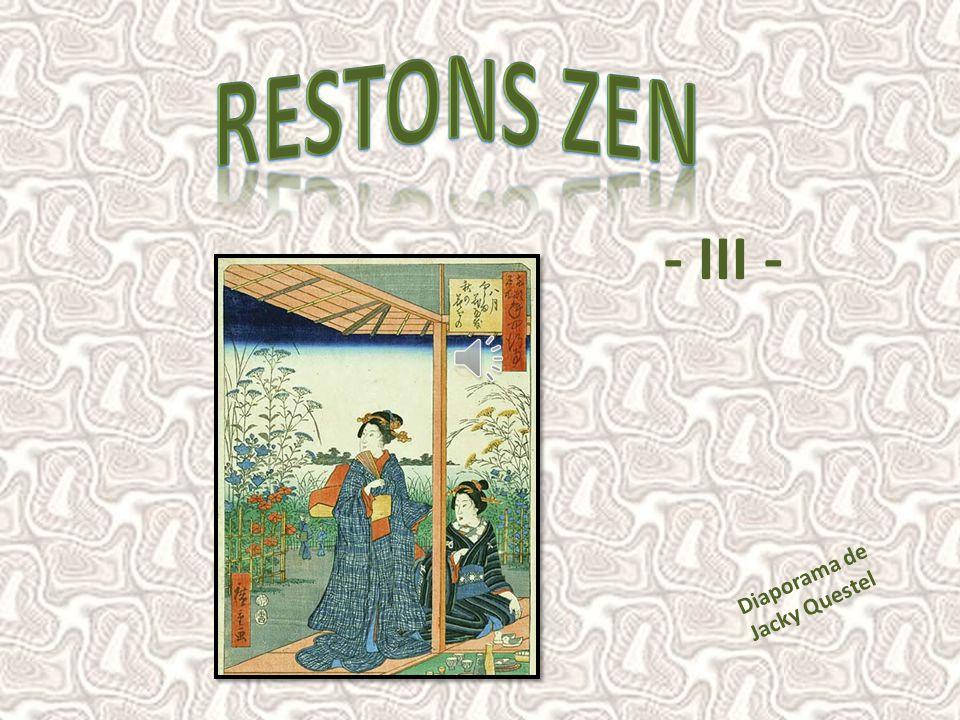 RESTONS ZEN - III - Diaporama de Jacky Questel