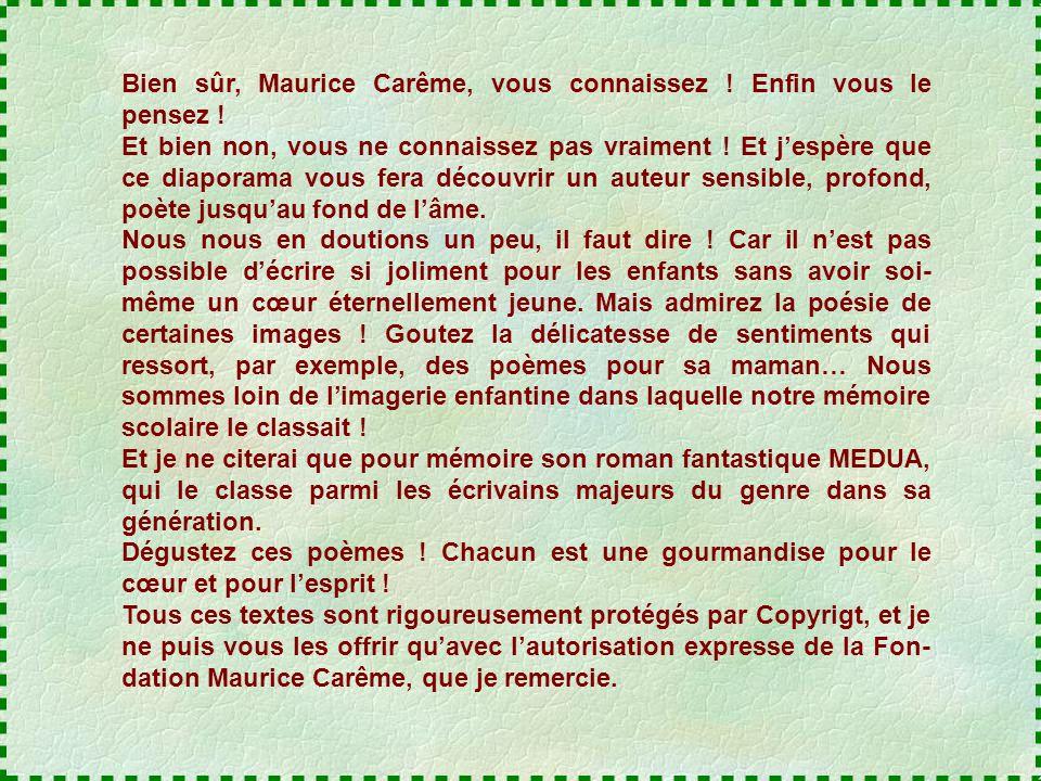 Bien sûr, Maurice Carême, vous connaissez ! Enfin vous le pensez !