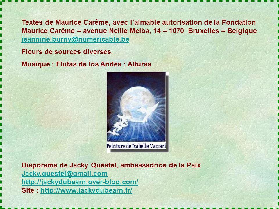 Textes de Maurice Carême, avec l'aimable autorisation de la Fondation Maurice Carême – avenue Nellie Melba, 14 – 1070 Bruxelles – Belgique