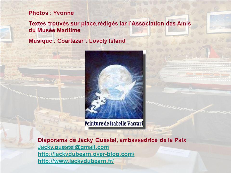 Photos : Yvonne Textes trouvés sur place,rédigés lar l'Association des Amis du Musée Maritime. Musique : Coartazar : Lovely Island.