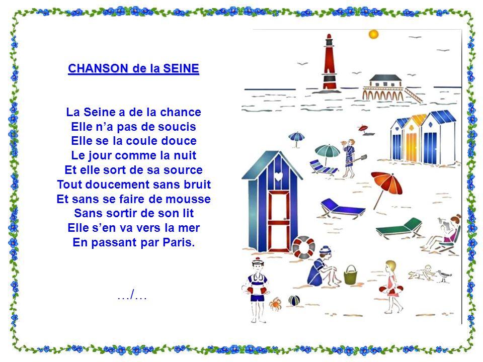 …/… CHANSON de la SEINE La Seine a de la chance Elle n'a pas de soucis
