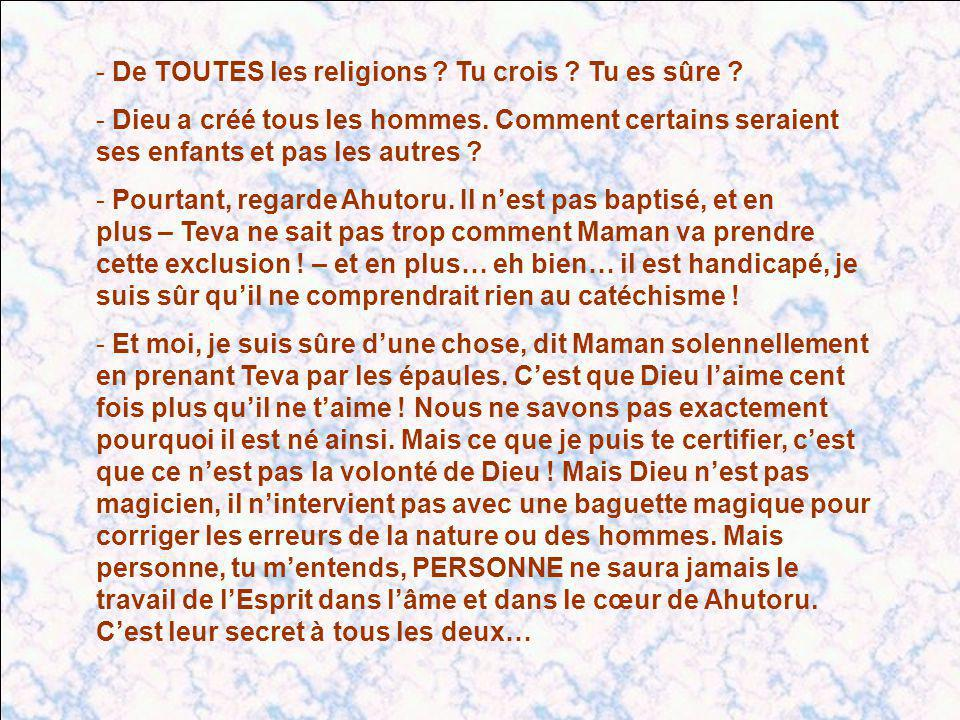 De TOUTES les religions Tu crois Tu es sûre