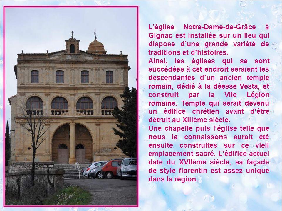 L'église Notre-Dame-de-Grâce à Gignac est installée sur un lieu qui dispose d'une grande variété de traditions et d'histoires.