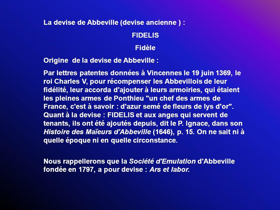 La devise de Abbeville (devise ancienne ) :