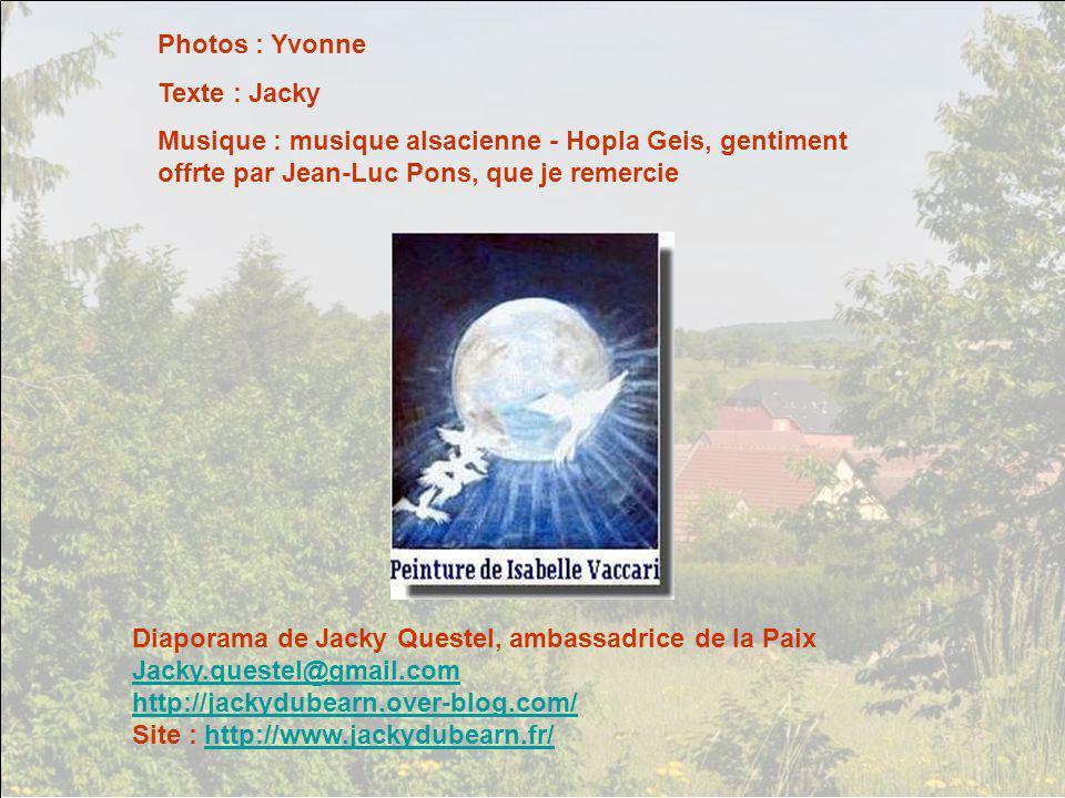 Photos : Yvonne Texte : Jacky. Musique : musique alsacienne - Hopla Geis, gentiment offrte par Jean-Luc Pons, que je remercie.