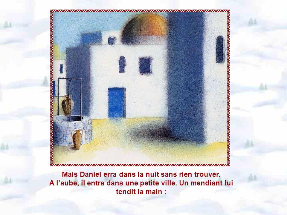 Mais Daniel erra dans la nuit sans rien trouver.