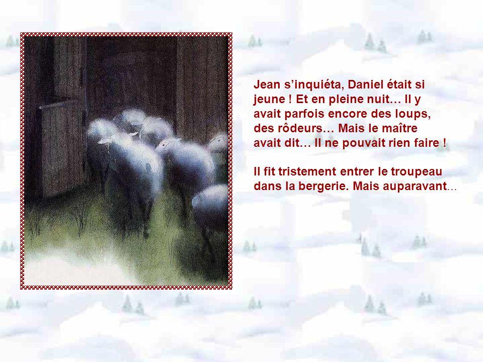 Jean s'inquiéta, Daniel était si