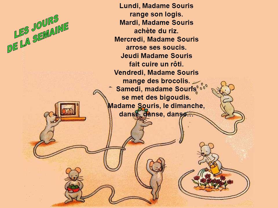 Mercredi, Madame Souris arrose ses soucis. Jeudi Madame Souris
