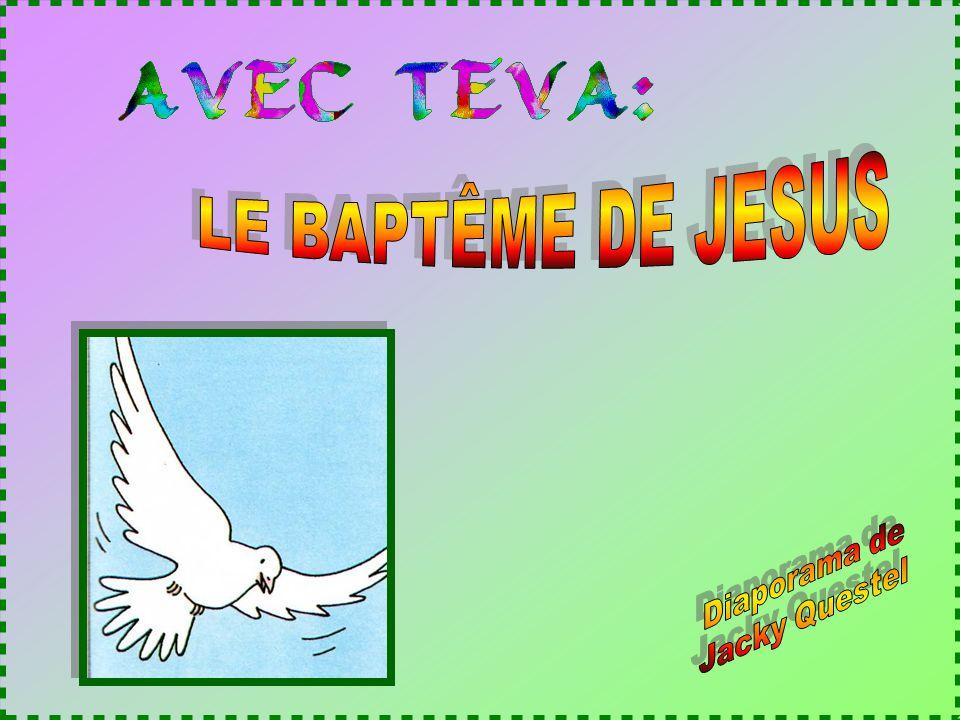 LE BAPTÊME DE JESUS Diaporama de Jacky Questel