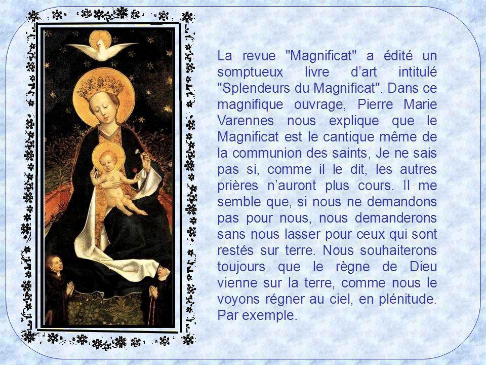 La revue Magnificat a édité un somptueux livre d'art intitulé Splendeurs du Magnificat .