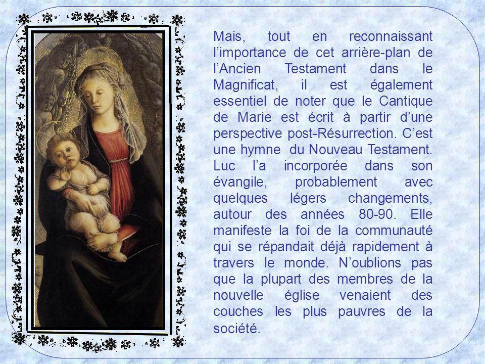 Mais, tout en reconnaissant l'importance de cet arrière-plan de l'Ancien Testament dans le Magnificat, il est également essentiel de noter que le Cantique de Marie est écrit à partir d'une perspective post-Résurrection.