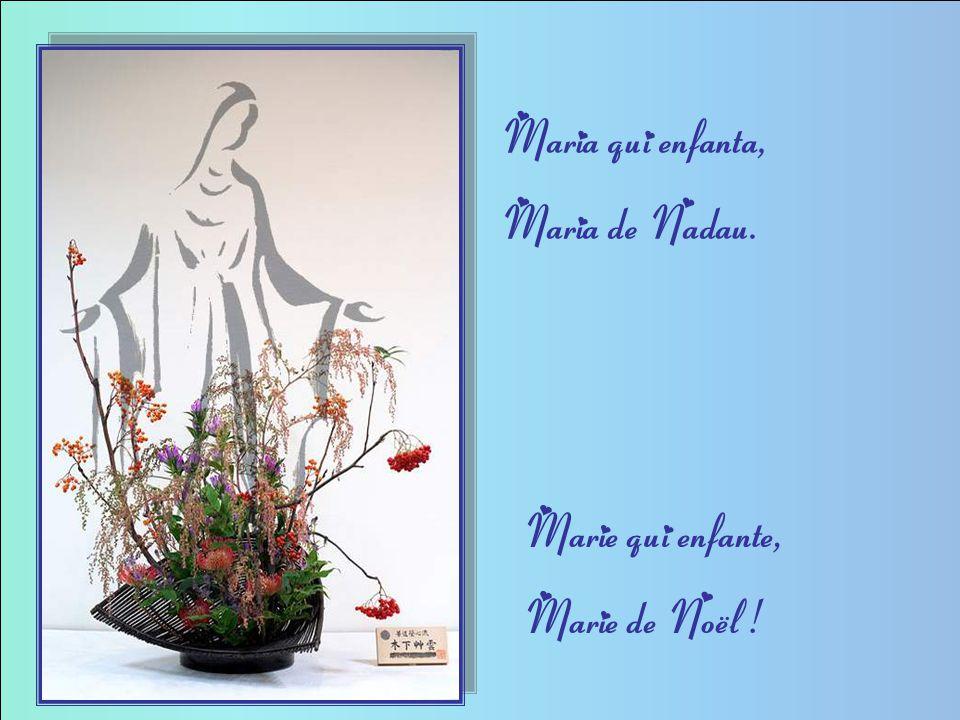Maria qui enfanta, Maria de Nadau. Marie qui enfante, Marie de Noël !
