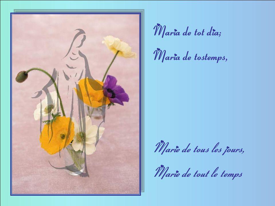 Maria de tot dia; Maria de tostemps, Marie de tous les jours, Marie de tout le temps