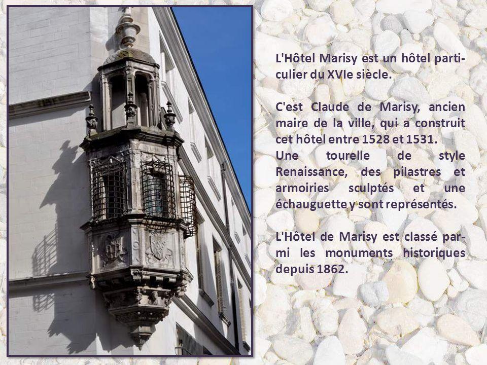L Hôtel Marisy est un hôtel parti-culier du XVIe siècle.