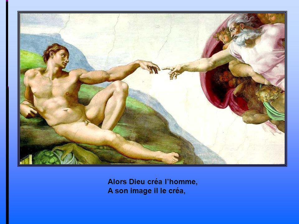 Alors Dieu créa l'homme,