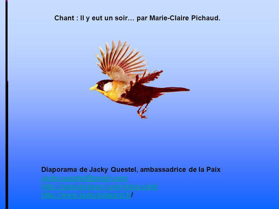 Chant : Il y eut un soir… par Marie-Claire Pichaud.
