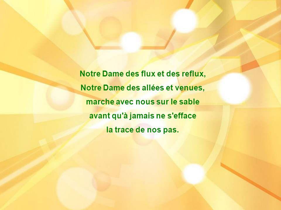 Notre Dame des flux et des reflux, Notre Dame des allées et venues,