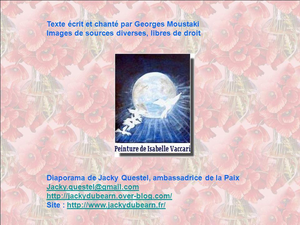 Texte écrit et chanté par Georges Moustaki Images de sources diverses, libres de droit